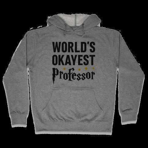 World's Okayest Professor Hooded Sweatshirt