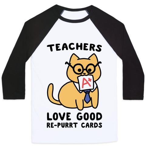 Teachers Love Good Re-purrt Cards Baseball Tee