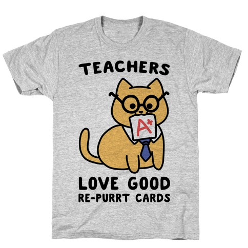 Teachers Love Good Re-purrt Cards T-Shirt