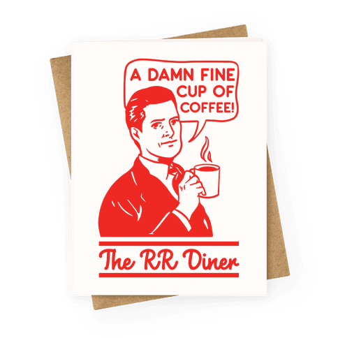 A Damn Fine Cup of Coffee The RR Dine Greeting Card