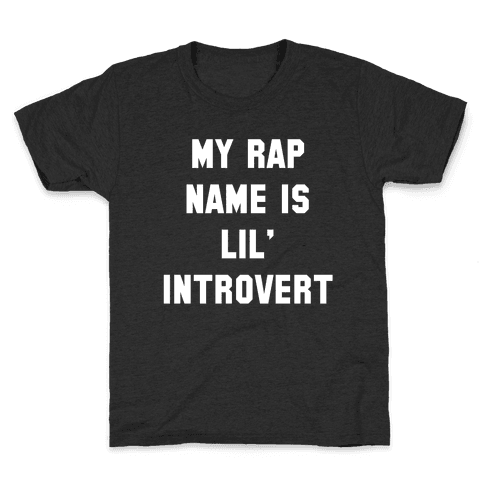 My Rap Name is Lil' Introvert Kids T-Shirt