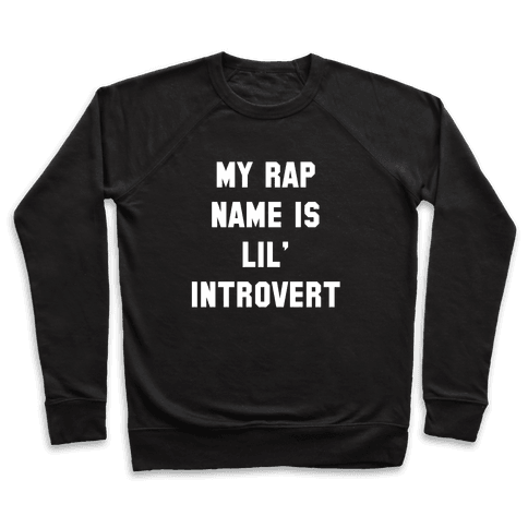 My Rap Name is Lil' Introvert Pullover