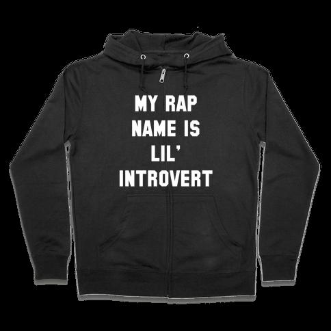 My Rap Name is Lil' Introvert Zip Hoodie
