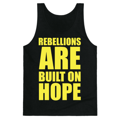 Rebellions Are Built On Hpoe Tank Top