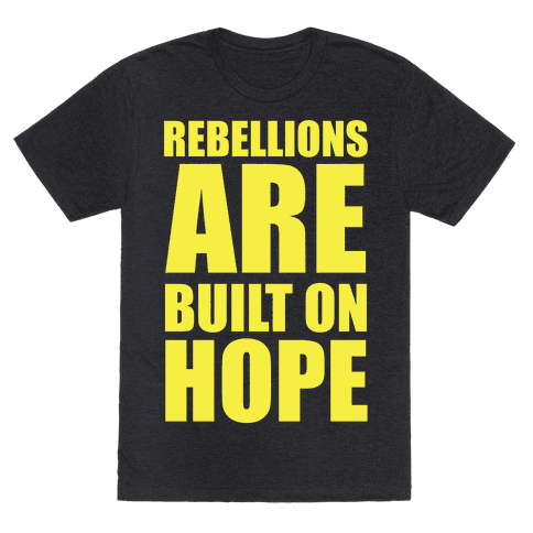 Rebellions Are Built On Hpoe