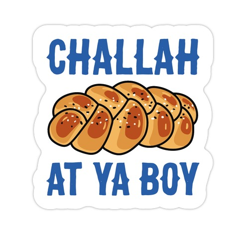 Challah At Ya Boy Die Cut Sticker