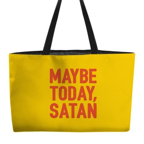 Maybe Today Satan Parody Weekender Tote