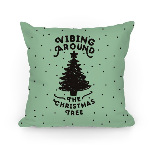 Vibing Around The Christmas Tree Pillow