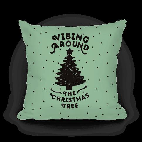 Vibing Around The Christmas Tree Pillow