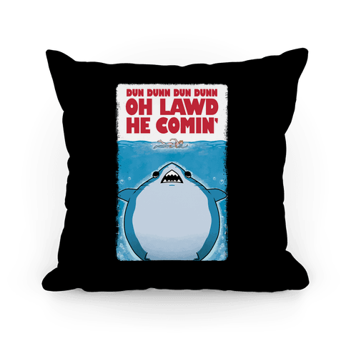 Oh Lawd He Comin' Jaws Parody Pillow