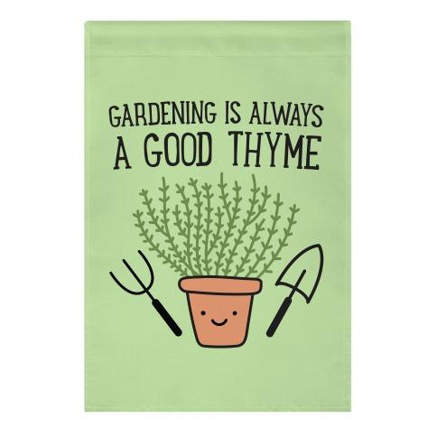 Gardening Is Always A Good Thyme Garden Flag