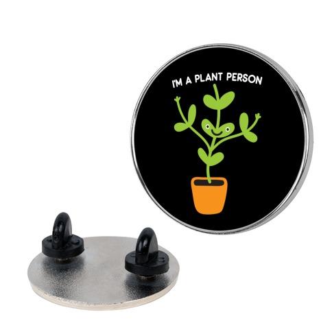 I'm A Plant Person Pin