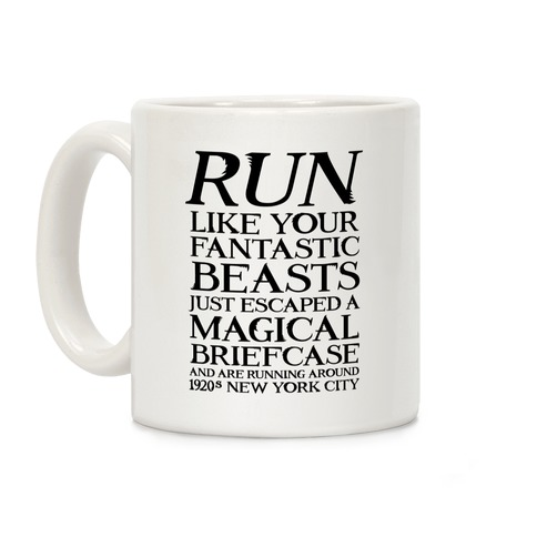Run Like Your Fantastic Beasts Just Escaped Coffee Mug