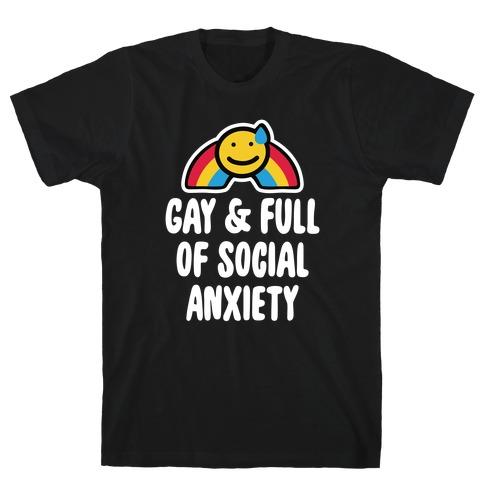 Gay & Full of Social Anxiety T-Shirt
