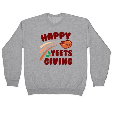 Happy Yeetsgiving Thanksgiving Pullover