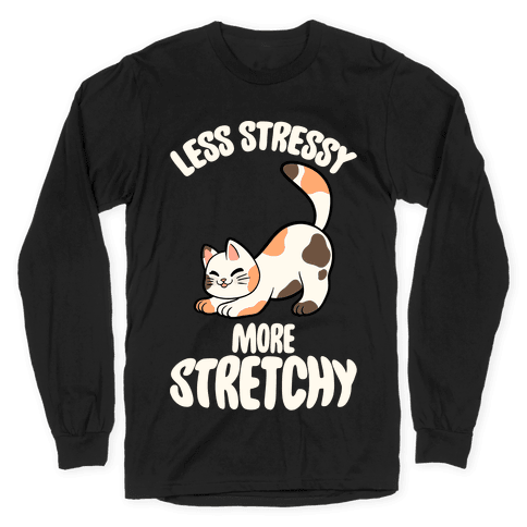 Less Stressy More Stretchy Long Sleeve T-Shirt