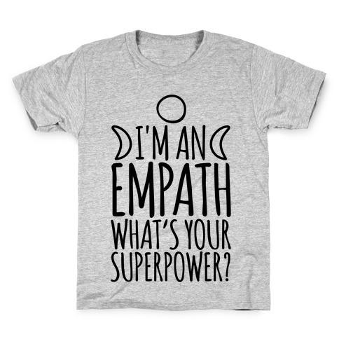 I'm An Empath What's Your Super Power Kids T-Shirt