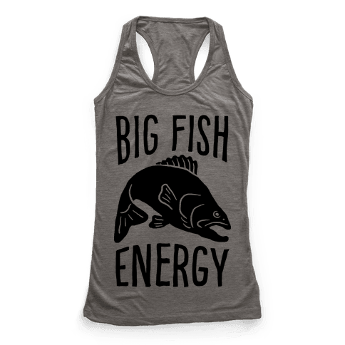 Big Fish Energy Racerback Tank Top