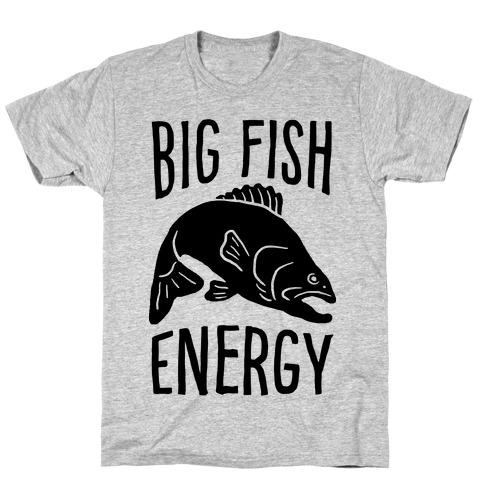Big Fish Energy Mens/Unisex T-Shirt