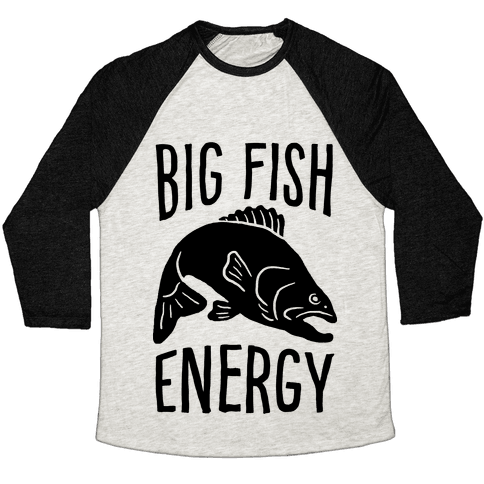 Big Fish Energy Baseball Tee
