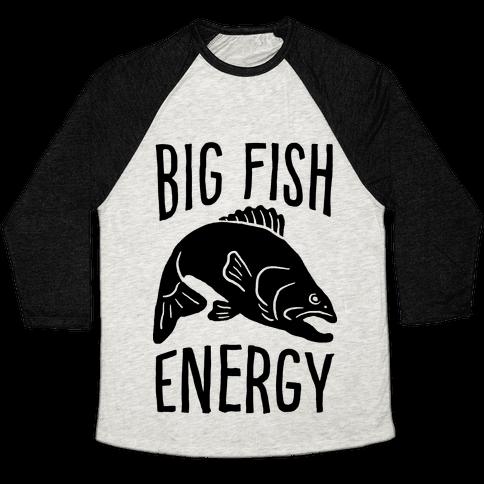 Big Fish Energy Baseball Tee