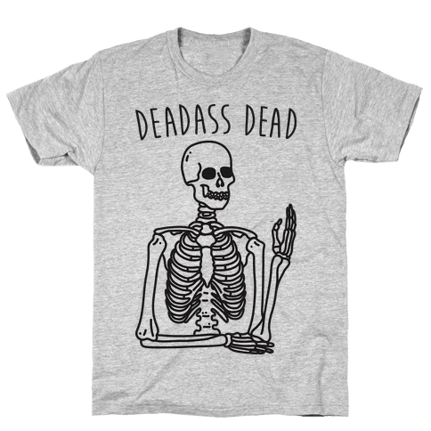 Deadass Dead Skeleton Mens T-Shirt
