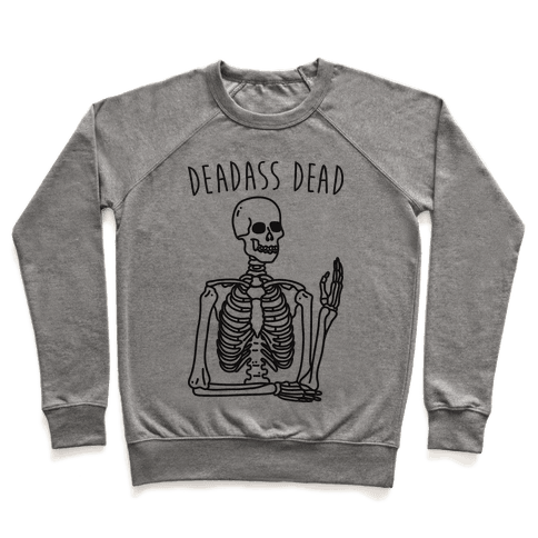 Deadass Dead Skeleton Pullover