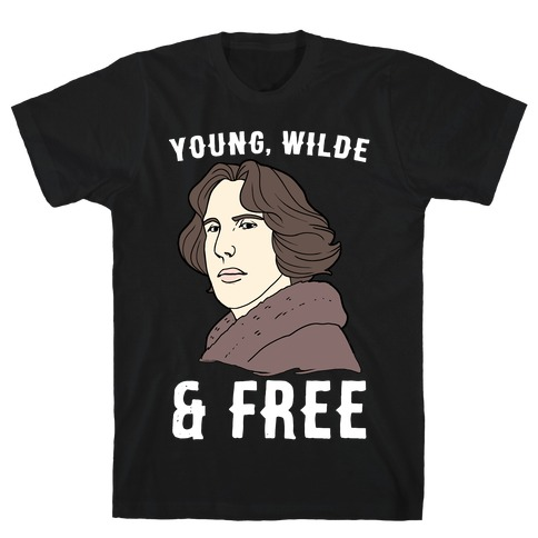 Young, Wilde and Free T-Shirt