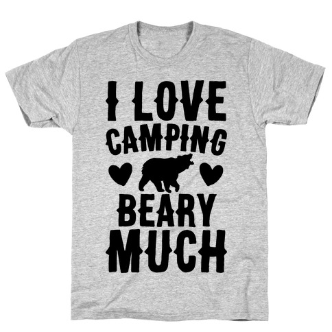 I Love Camping Beary Much Mens T-Shirt