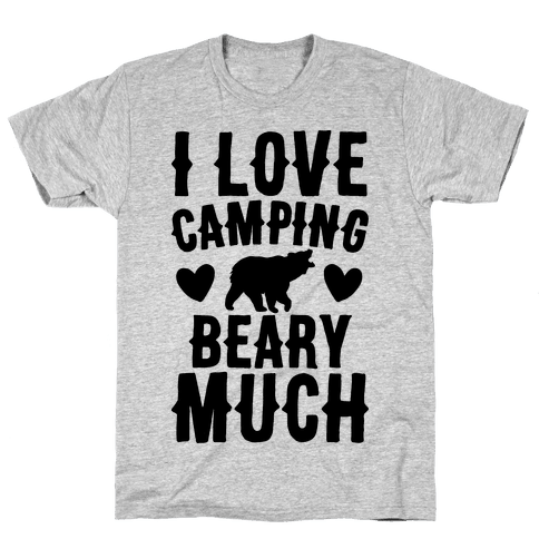 I Love Camping Beary Much Mens T-Shirt