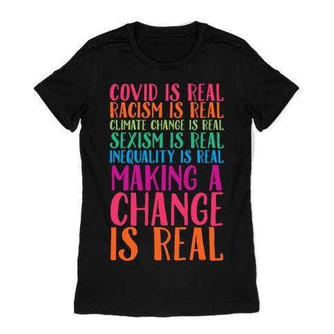 Making A Change Is Real Womens T-Shirt
