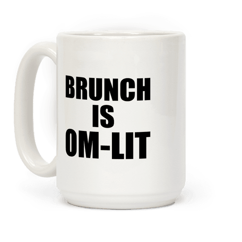 Brunch Is Om-Lit Coffee Mug