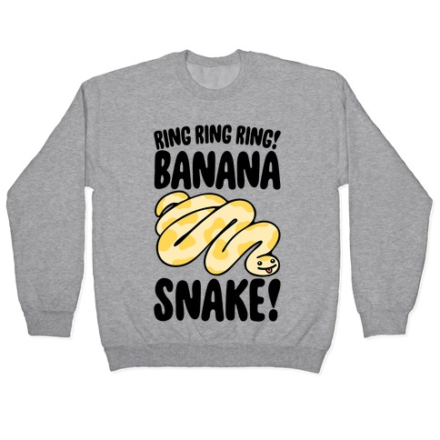Ring Ring Ring Banana Snake  Pullover