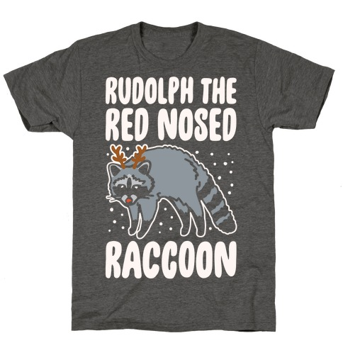 Rudolph The Red Nosed Raccoon Parody T-Shirt