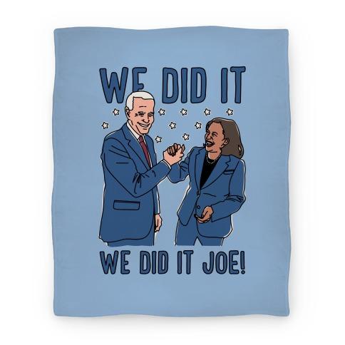 We Did It We Did It Joe Blanket