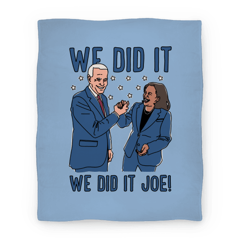 We Did It We Did It Joe Blanket