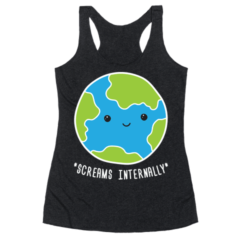 Earth Screams Internally Racerback Tank Top