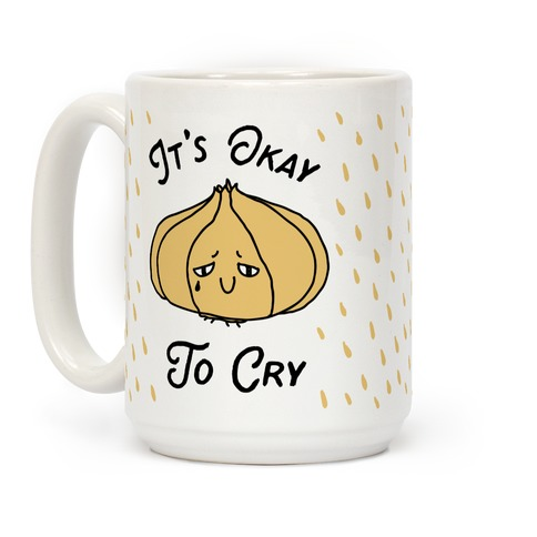 It's Okay to Cry (Onion) Coffee Mug