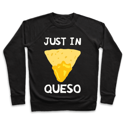 Just In Queso Pullover