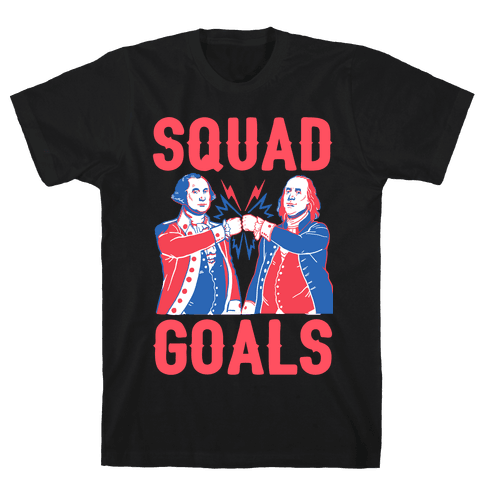 Squad Goals George Washington & Benjamin Franklin Mens T-Shirt
