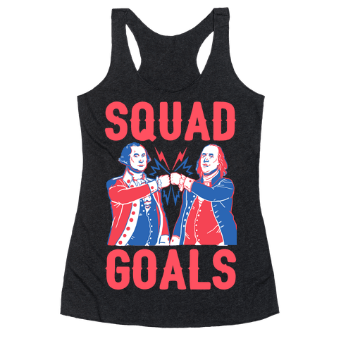 Squad Goals George Washington & Benjamin Franklin Racerback Tank Top