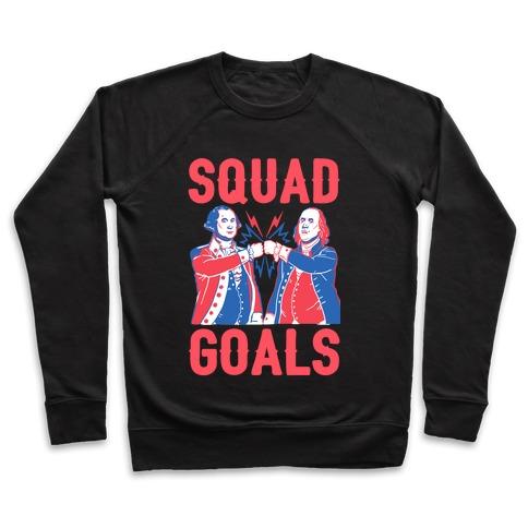 Squad Goals George Washington & Benjamin Franklin Pullover