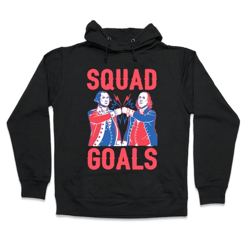 Squad Goals George Washington & Benjamin Franklin Hooded Sweatshirt