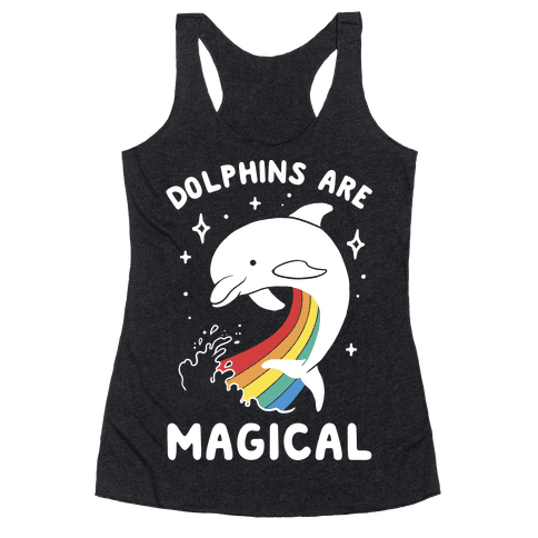 Dolphins Are Magical Racerback Tank Top