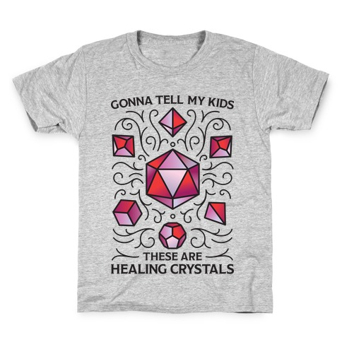 Gonna Tell My Kids These Are Healing Crystals - DnD Dice Kids T-Shirt