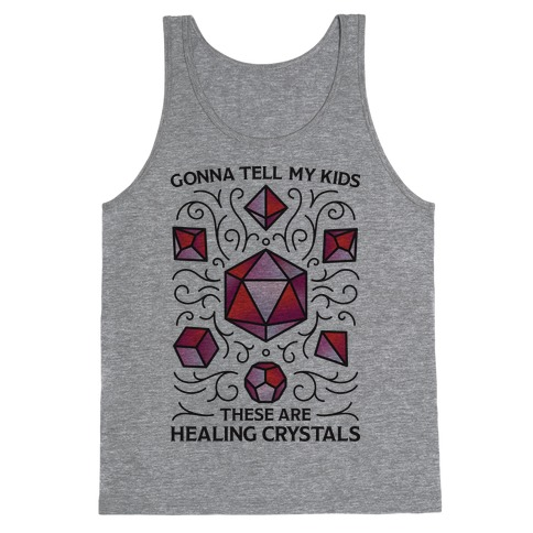 Gonna Tell My Kids These Are Healing Crystals - DnD Dice Tank Top