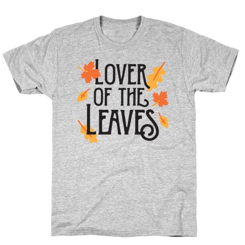 Lover of the Leaves Autumn T-Shirt