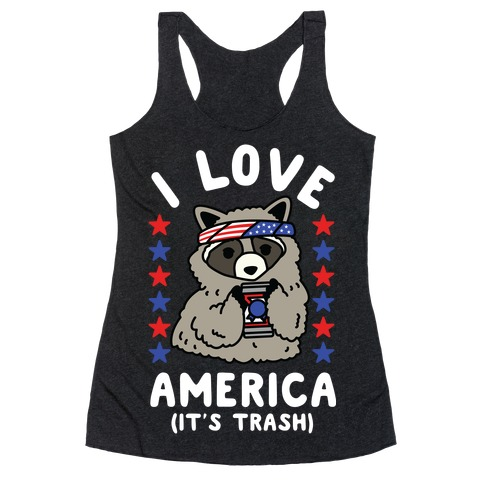 I Love America It's Trash Racoon Racerback Tank Top