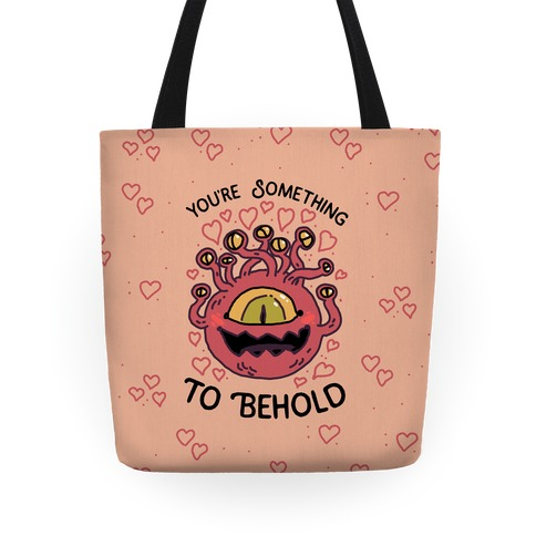 You're Something To Behold Tote