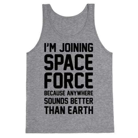 I'm Joining Space Force  Tank Top